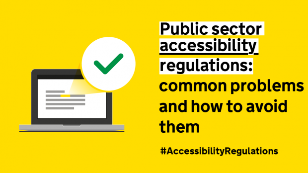 Laptop with green tick. Text reads Public sector accessibility regulations: common problems and how to avoid them #AccessibilityRegulations